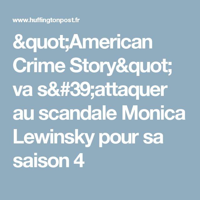 """""""American Crime Story"""" va s'attaquer au scandaleMonica Lewinsky pour sa saison 4"""