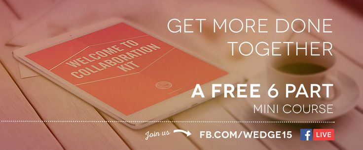 Build trusted collaborations. Get More Done together. Because we can go fast alone but we go farther together, right?   Sure is, and that's why we launched a FREE 6-part mini course on FB LIVE today. Until August 15th, you can join us each Monday at fb.com/wedge15 at 4pm EST with your questions and comments.   Today's episode is here: https://www.facebook.com/Wedge15/videos/800170956749160/