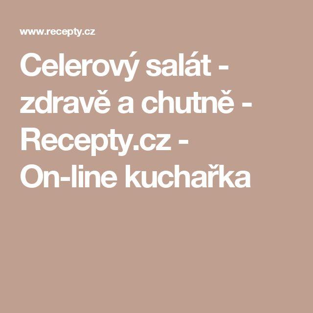 Celerový salát - zdravě a chutně - Recepty.cz - On-line kuchařka