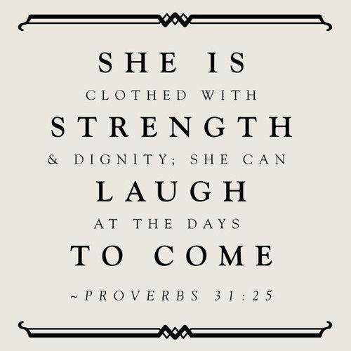 She Is Clothed With Strength And Dignity And She Laughs: 1000+ Images About Proverbs