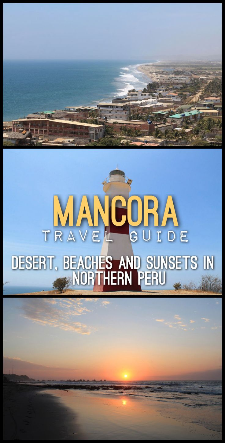 My Mancora travel guide is full of things to do and see in this beach town in northern Peru. You'll find great beaches, sunsets and desert views in Mancora.