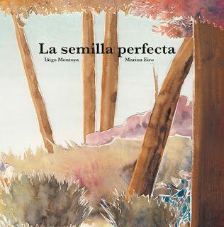 LO QUE LEO: LA SEMILLA PERFECTA (ÍÑIGO MONTOYA) [ILUSTRACIONES...