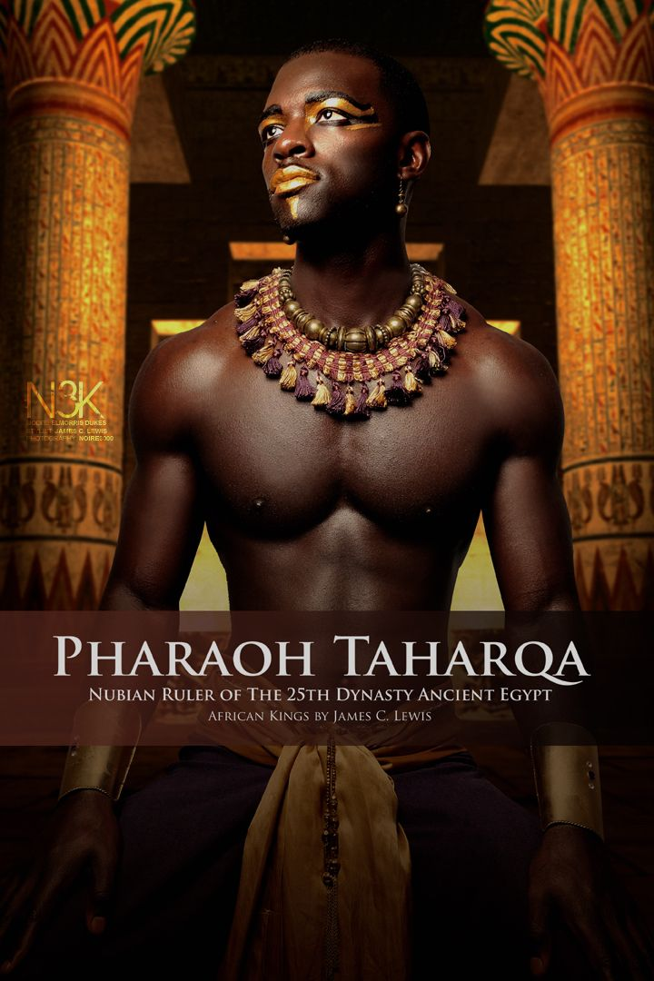 AFRICAN KING SERIES by International Photographer James C. Lewis | Taharqa (710-664 BC) was a Pharaoh of the Ancient Egyptian 25th dynasty and Ruler of the Kingdom of Kush, which was located in Northern Sudan & Ethiopia. He is also mentioned in Biblical references - Scholars have identified him with Tirhakah, King of Ethiopia, who waged war against Sennacherib during the reign of King Hezekiah of Judah (2 Kings 19:9; Isaiah 37:9). Model: Elmorris Dukes