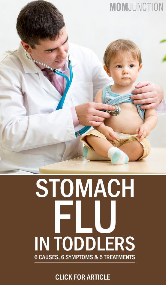 Stomach Flu In Toddlers - 6 Causes, 6 Symptoms & 5 Treatments You Should Be Aware Of
