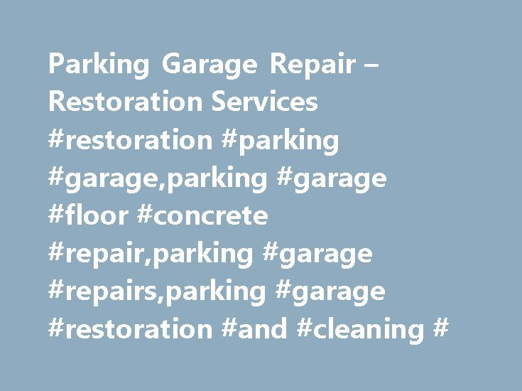Parking Garage Repair – Restoration Services #restoration #parking #garage,parking #garage #floor #concrete #repair,parking #garage #repairs,parking #garage #restoration #and #cleaning # http://denver.nef2.com/parking-garage-repair-restoration-services-restoration-parking-garageparking-garage-floor-concrete-repairparking-garage-repairsparking-garage-restoration-and-cleaning/  # Parking Garage Repair Restoration Services Parking structures are sometimes ignored due to their utilitarian…