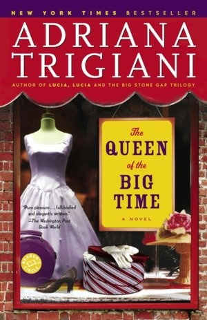 The Queen of the Big Time - probably my very favorite