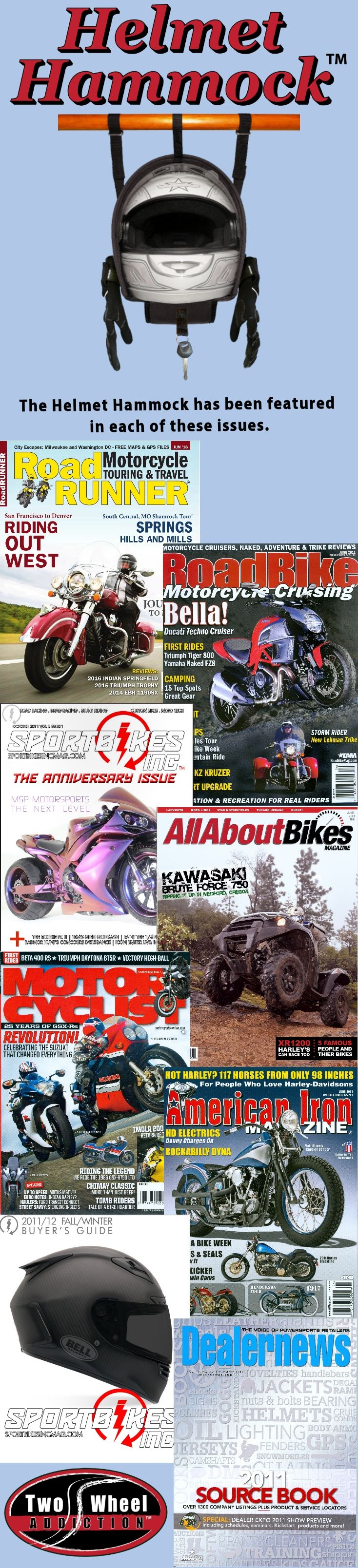 """The Helmet Hammock has been covered in 8 national magazines. Motorcyclist magazine selected it as """"Best of Indy"""" and Road Bike magazine selected it as one the """"Hot Products"""" unveiled at Dealer Expo (Motorcycle Industry Tradeshow) in 2011."""
