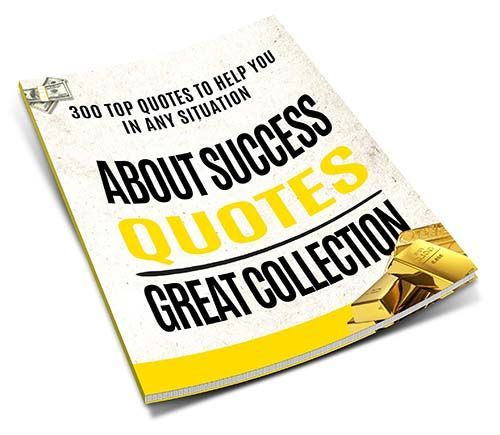 300 quotations about success, from Socrates and Genghis Chan until Sweet Orison Marden. From Napoleon Hill, Dale Carnegie and Earl Nightingale until Zig Ziglar, Brian Tracy, Les Brown and Jim Rohn...
