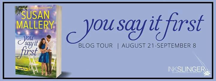 Susan Mallery writes #heartwarming and #humorous novels about relationships that define women's lives—family, friendship, romance.  Visit my #blog to read an #excerpt of her latest story: You Say It First!!!  InkSlinger PR  https://ktcastle.wordpress.com/3447 #YouSayItFirst #weddingdestination #romance #fairytale #Standalone #HappilyInc #series #Ordertoday #giveaway #booktour #tour