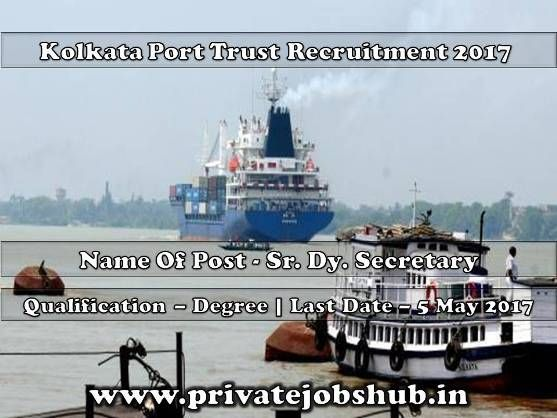 An advertisement has been asserted in favor of Kolkata Port Trust Recruitment. The Organization is looking for eligible and dynamic contenders to fill vacant positions of Sr. Dy. Secretary.