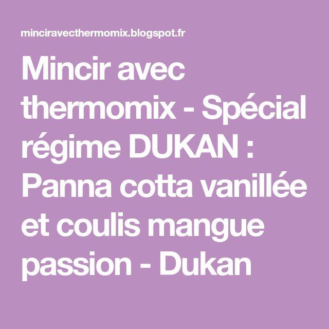 Mincir avec thermomix - Spécial régime DUKAN : Panna cotta vanillée et coulis mangue passion - Dukan