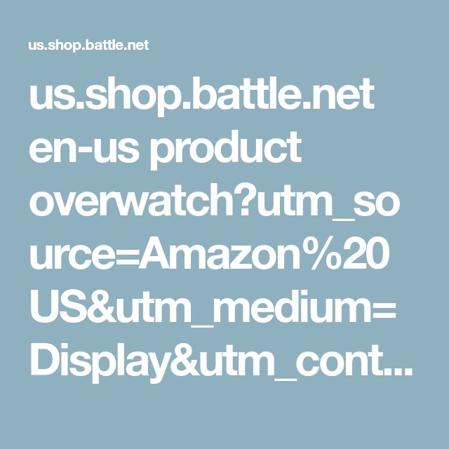 us.shop.battle.net en-us product overwatch?utm_source=Amazon%20US&utm_medium=Display&utm_content=23169883&utm_campaign=LQA_OW_L_Free%20Weekend_GOTY%20Sale_Q4_2017_NA