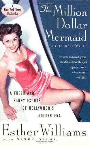 The Million Dollar Mermaid: An Autobiography by Esther Williams, http://www.amazon.com/dp/0156011352/ref=cm_sw_r_pi_dp_BHiUrb1G2KPHQ/187-7612836-7809218
