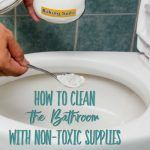 How to Clean the Bathroom with Non-toxic Supplies