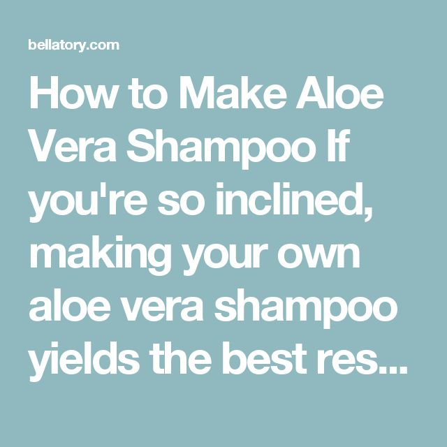 How to Make Aloe Vera Shampoo If you're so inclined, making your own aloe vera shampoo yields the best results, plus its much less expensive and better for your hair to use your own homemade version. Don't think that just because a hair care product is made at home that it's ineffective. In fact, when it comes to aloe vera, the gel is most beneficial when its fresh. If you don't have a large aloe vera plant to harvest the gel from, you can always buy organic aloe gel at natural health…