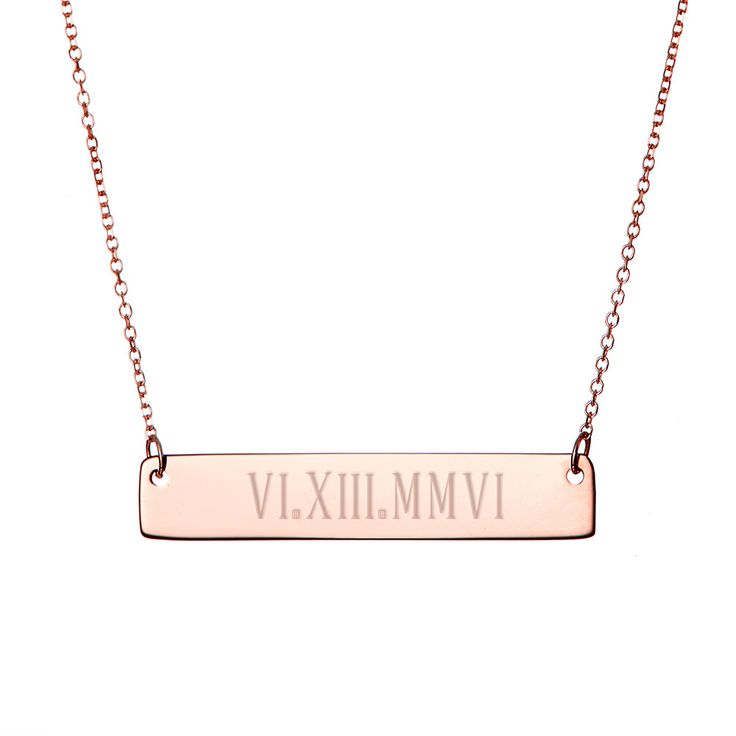 Celebrate a date that is important to you by having the date engraved in roman numerals! This rose gold bar necklace offers you the option to add roman numerals with the date you love.