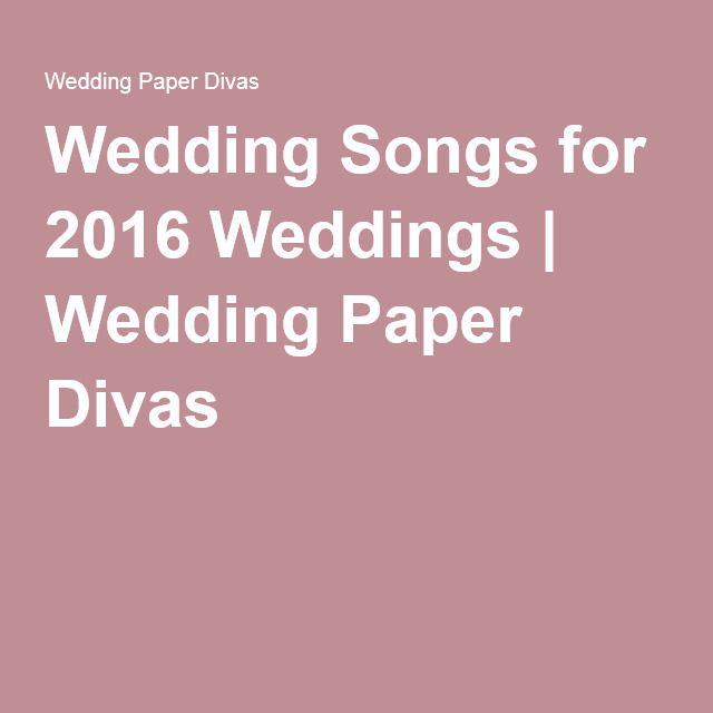 Wedding Songs for 2016 Weddings | Wedding Paper Divas