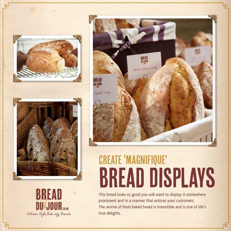 Create 'Magnifique' Bread Displays.