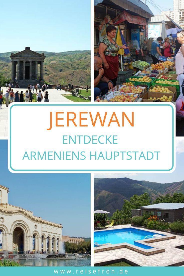 Jerewan Reisetipps Sehenswurdigkeiten Der Hauptstadt Armeniens Armenien Reisen Reisetipps