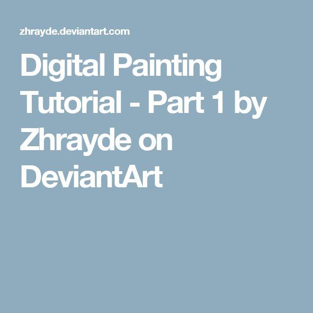 Digital Painting Tutorial - Part 1 by Zhrayde on DeviantArt