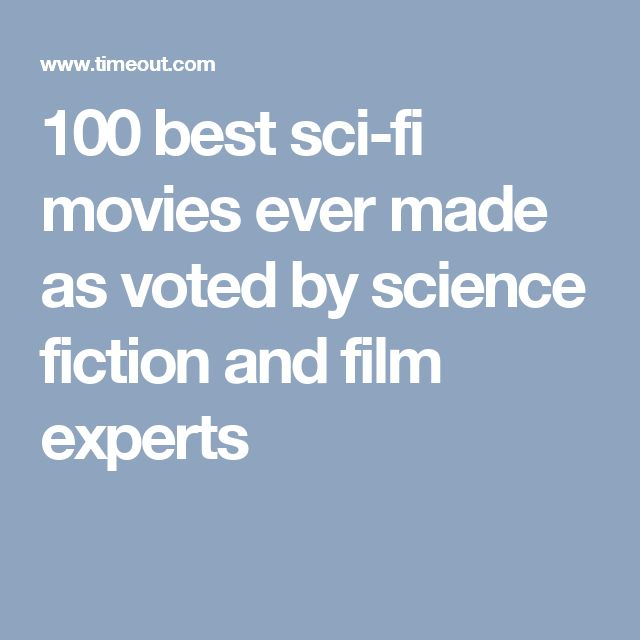 100 best sci-fi movies ever made as voted by science fiction and film experts