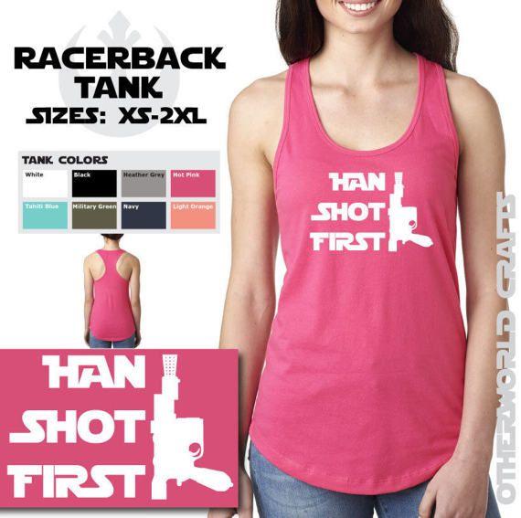 HAN SHOT FIRST  Ladies Racerback Tank Top  Star Wars