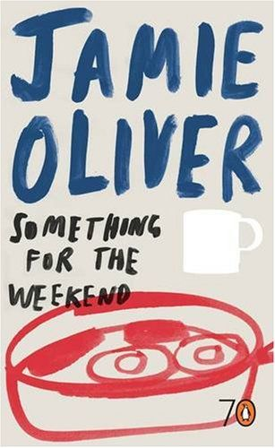Something For The Weekend by Jamie Oliver Designed by Marianne cover book
