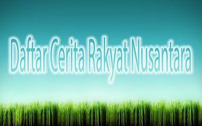 Daftar Cerita Rakyat Nusantara