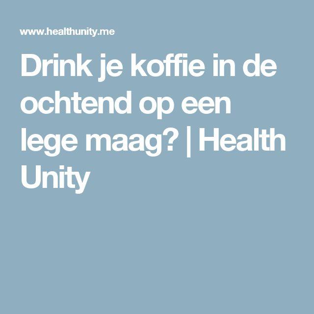 Drink je koffie in de ochtend op een lege maag?   Health Unity