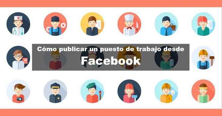 """Facebook añade un nuevo nuevo marcador de """"puestos de trabajo"""", es una herramienta gratuita para publicar ofertas laborales en las paginas de Facebook"""