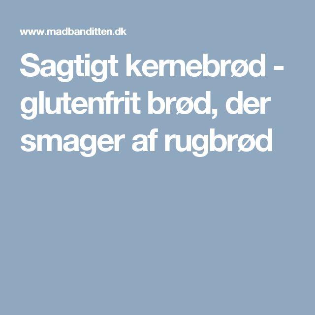 Sagtigt kernebrød - glutenfrit brød, der smager af rugbrød