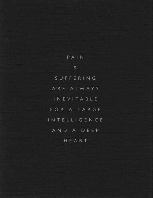 """Pain and suffering are always inevitable..."" -Fyodor Dostoyevsky [500x646] - Imgur"
