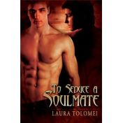 Soulmate Series #1 - To Seduce A Soul Mate