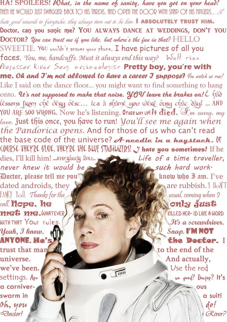 """River Song Quotes. """"It's not supposed to make that noise. YOU leave the brakes on... I had lessons from the best. It's a shame you were busy that day."""""""