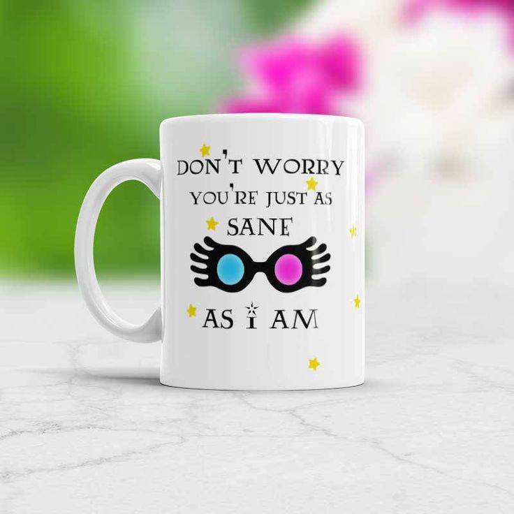 Luna Lovegood mug, Don't worry, You're just as sane as I am, Harry Potter mug, funny gift idea for friend, Luna Lovegood funny mug #funnymug