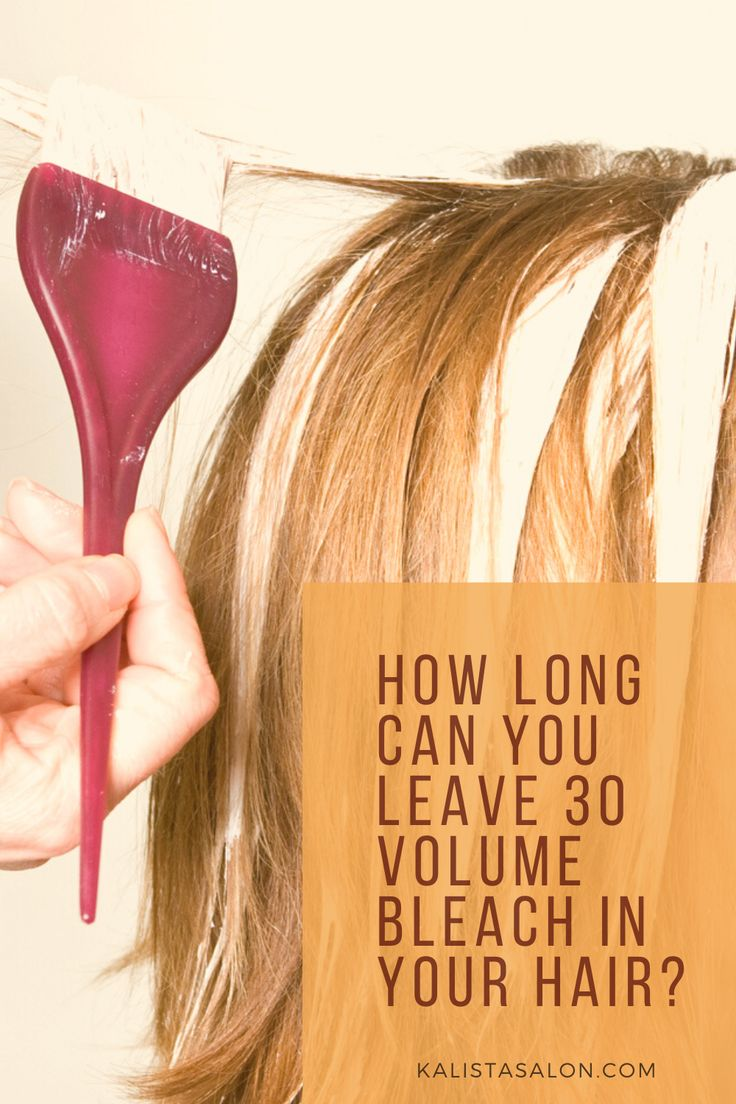How Long Can You Leave 30 Volume Bleach In Your Hair In 2020 Your Hair Hair Bleached Hair