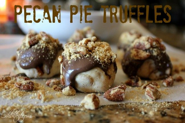 PECAN PIE TRUFFLES | Sweets for the Sweets! | Pinterest