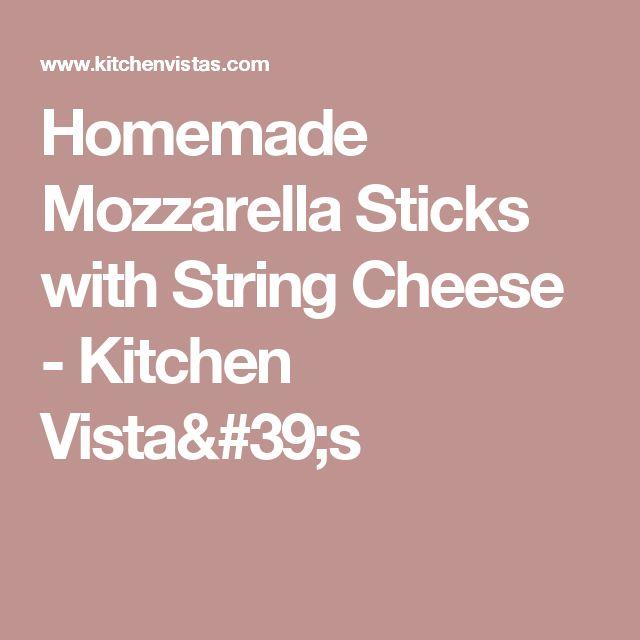 Homemade Mozzarella Sticks with String Cheese  - Kitchen Vista's