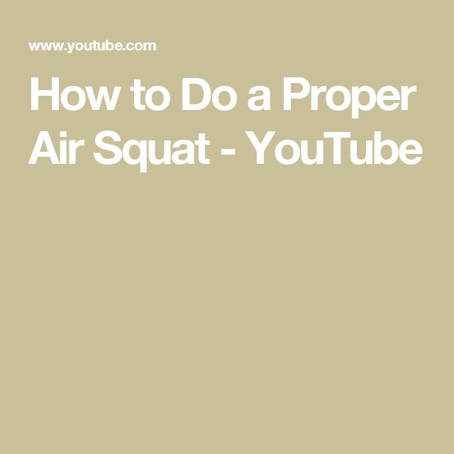 How to Do a Proper Air Squat - YouTube