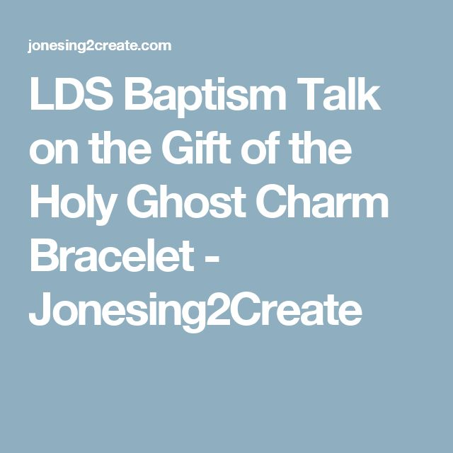 LDS Baptism Talk on the Gift of the Holy Ghost Charm ...