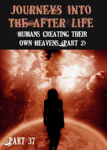 How did Human's through the Mind create their own representations of the Afterlife in the Heaven Existence? How did this Religious being, through his Fear of Hell create a Hell Dimension for himself in the Heaven Existence? Why did the Creators allow Human's Mind to create representations of the Afterlife in a Dimensional Plane within the Heaven Existence?     http://eqafe.com/p/journeys-into-the-afterlife-humans-creating-their-own-heavens-part-2-part-37