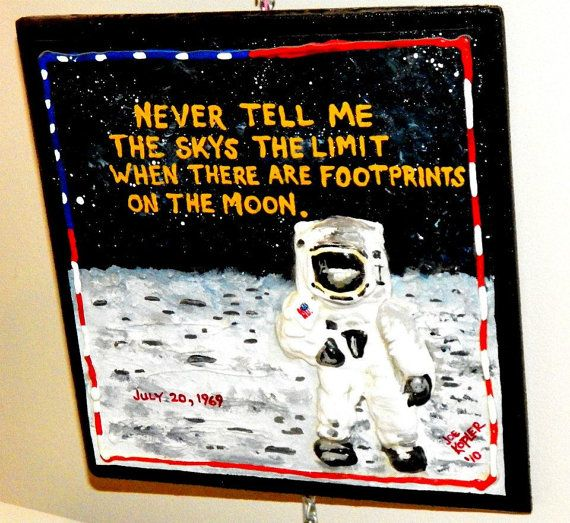 178.   Footprints on the Moon  by KOPLERART on Etsy, $33.50 ~ What a powerful quote !