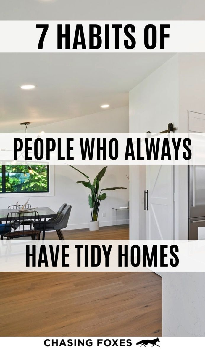7 Habits Of People With Homes That Are Almost Always Organized Getting Organized At Home Organization Hacks Home