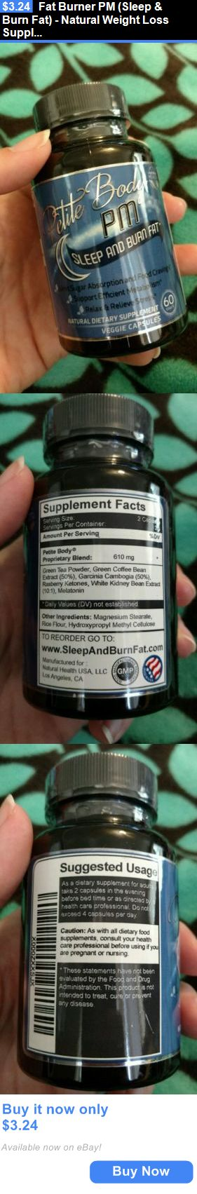 Weight Loss: Fat Burner Pm (Sleep And Burn Fat) - Natural Weight Loss Supplements For Women BUY IT NOW ONLY: $3.24