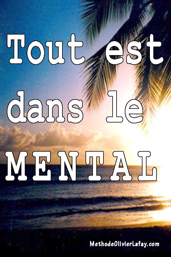 Tout est dans le mental #motivation #methodelafay www.methodeolivierlafay.com
