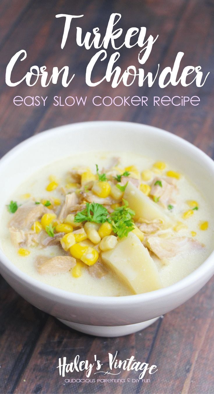 How to Make the Best Turkey Corn Chowder - Easy Slow Cooker Recipe What can you do with all that leftover turkey? How about making some Turkey Corn Chowder in your slow cooker? Easy and no fuss recipe your family will love! http://haleysvintage.com/turkey-corn-chowder-recipe/?utm_campaign=coschedule&utm_source=pinterest&utm_medium=Haley%27s%20Vintage%20and%20DIY%20Projects&utm_content=How%20to%20Make%20the%20Best%20Turkey%20Corn%20Chowder%20-%20Easy%20Slow%20Cooker%20Recipe