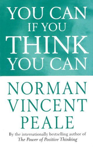 73 best positive thinking images on pinterest book cover art book you can if you think you can by norman vincent peale httpwww fandeluxe Gallery
