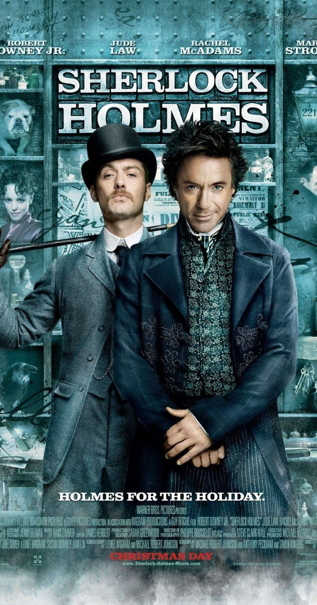 SHERLOCK HOMES  Directed by Guy Ritchie.  With Robert Downey Jr., Jude Law, Rachel McAdams, Mark Strong. Detective Sherlock Holmes and his stalwart partner Watson engage in a battle of wits and brawn with a nemesis whose plot is a threat to all of England.