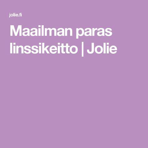 Maailman paras linssikeitto | Jolie