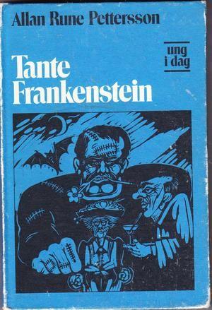 """""""Tante Frankenstein - en redselsfull historie"""" av Allan Rune Pettersson"""